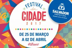 Confira a programação completa do Festival da Cidade 2017 que acontece em Salvador