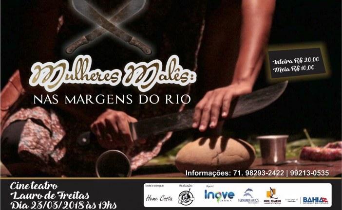 Mulheres guerreiras é tema de espetáculo que será apresentado no Cine Teatro Lauro de Freitas